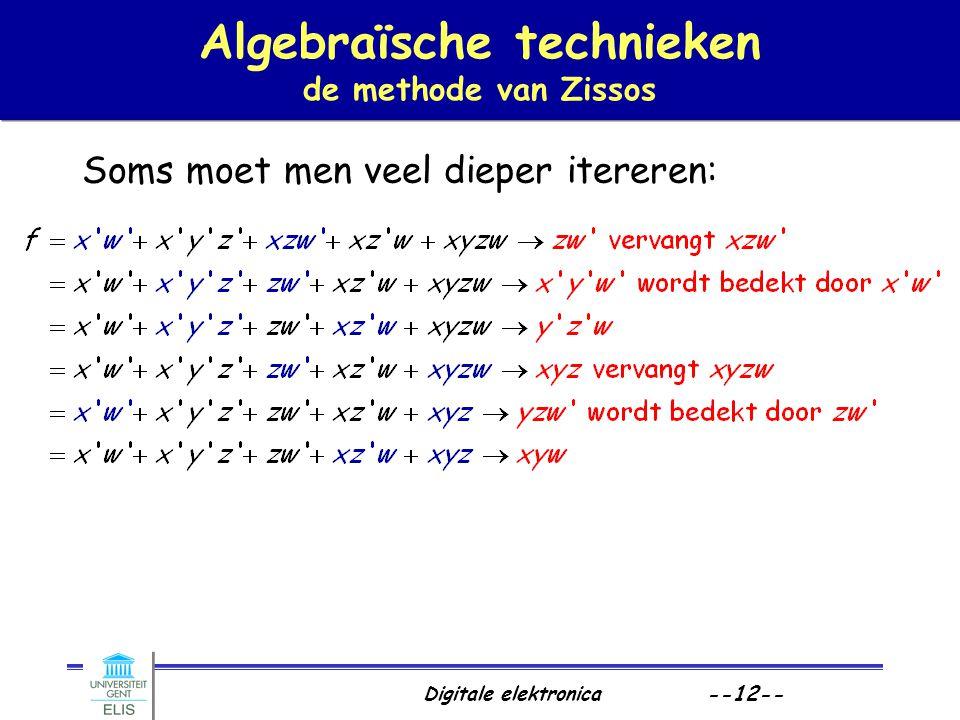 Digitale elektronica --12-- Algebraïsche technieken de methode van Zissos Soms moet men veel dieper itereren: