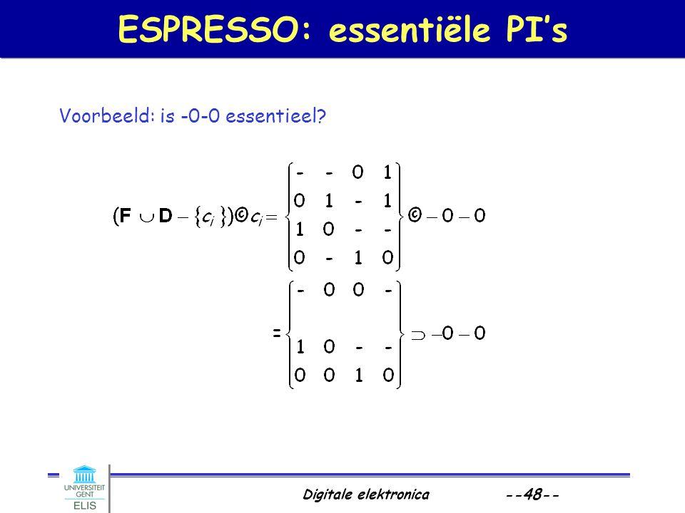 Digitale elektronica --48-- ESPRESSO: essentiële PI's Voorbeeld: is -0-0 essentieel?