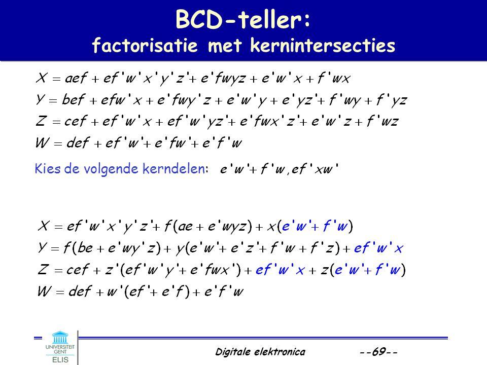 Digitale elektronica --69-- BCD-teller: factorisatie met kernintersecties Kies de volgende kerndelen: