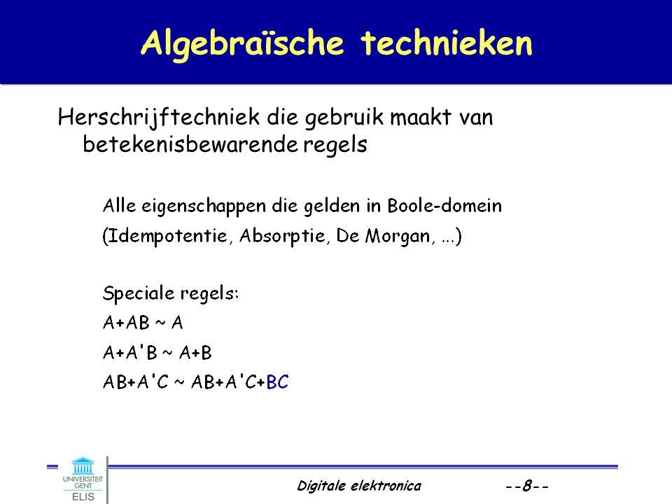 Digitale elektronica --8-- Algebraïsche technieken Herschrijftechniek die gebruik maakt van betekenisbewarende regels