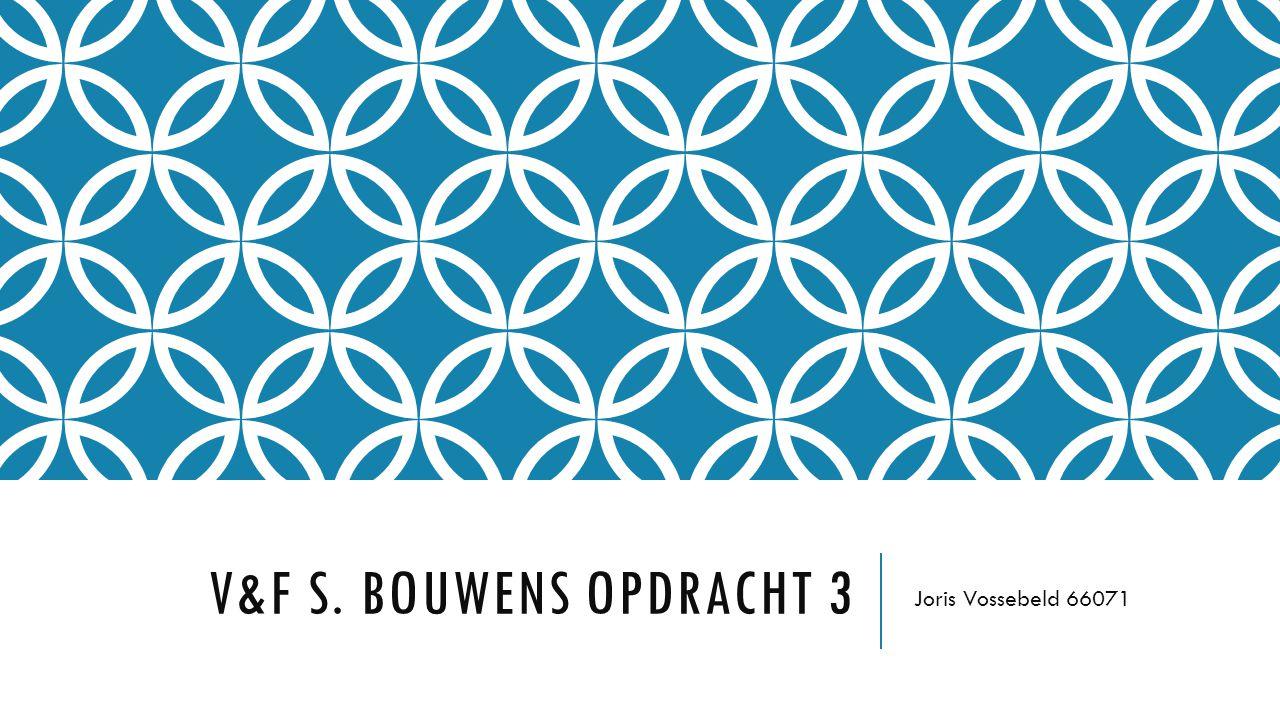 V&F S. BOUWENS OPDRACHT 3 Joris Vossebeld 66071