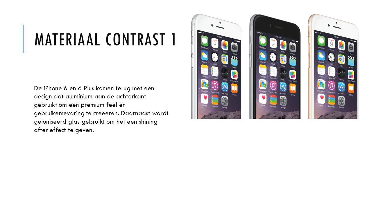 MATERIAAL CONTRAST 1 De iPhone 6 en 6 Plus komen terug met een design dat aluminium aan de achterkant gebruikt om een premium feel en gebruikersevaring te creeeren.