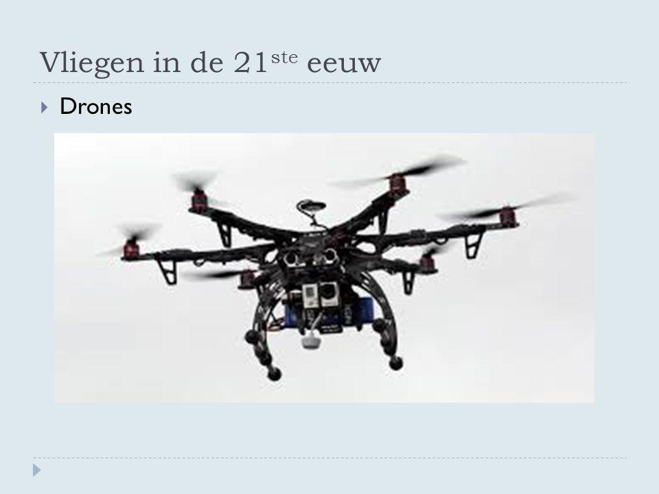 Vliegen in de 21 ste eeuw  Drones
