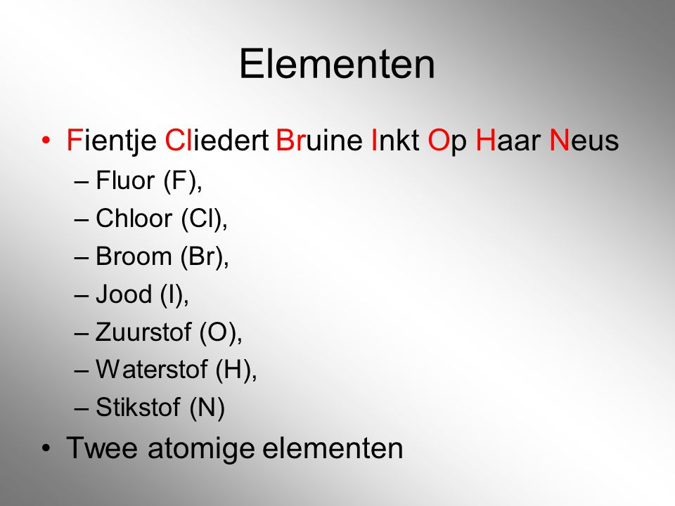 Elementen Fientje Cliedert Bruine Inkt Op Haar Neus –Fluor (F), –Chloor (Cl), –Broom (Br), –Jood (I), –Zuurstof (O), –Waterstof (H), –Stikstof (N) Twe