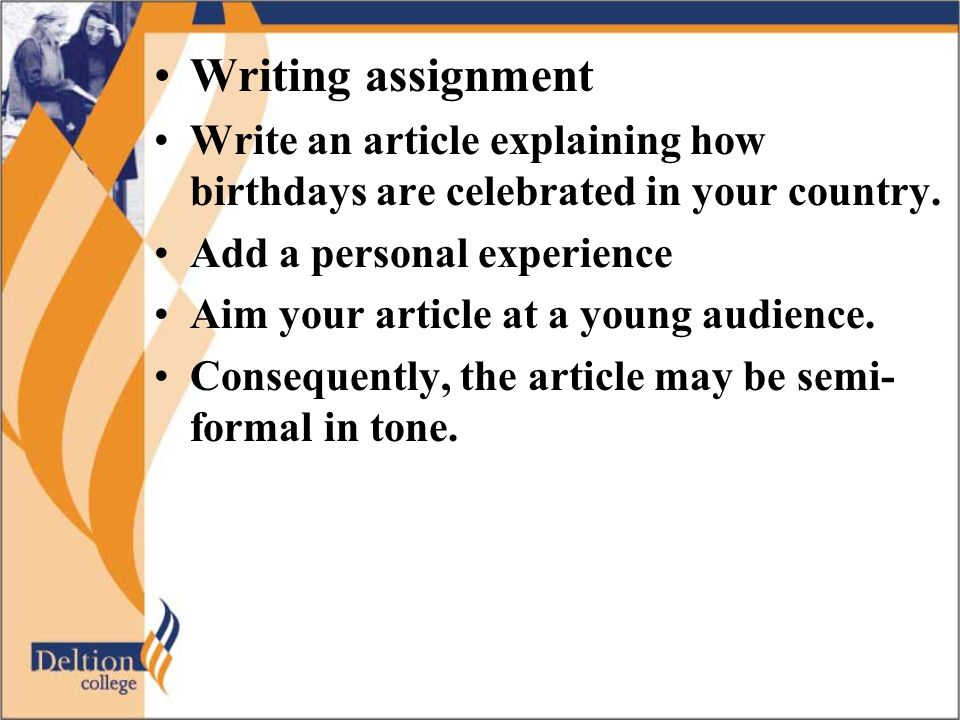 Writing assignment Write an article explaining how birthdays are celebrated in your country.