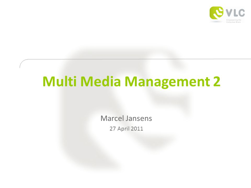 Multi Media Management 2 Marcel Jansens 27 April 2011