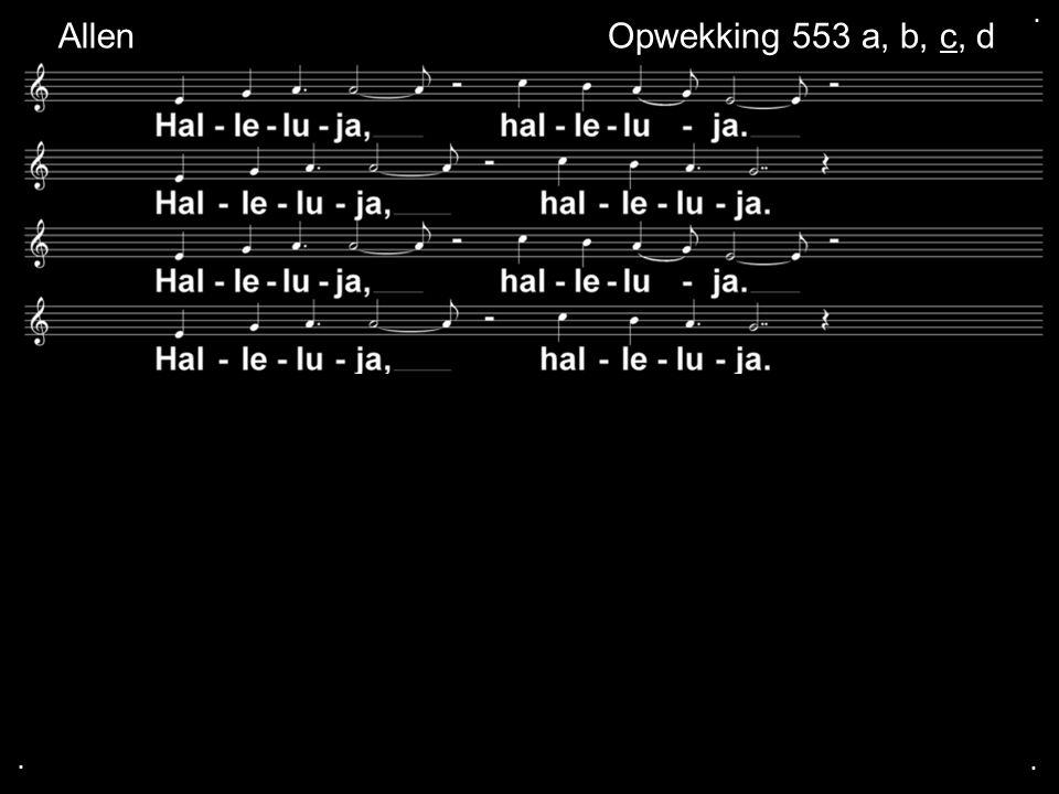 ... Opwekking 553 a, b, c, d Allen