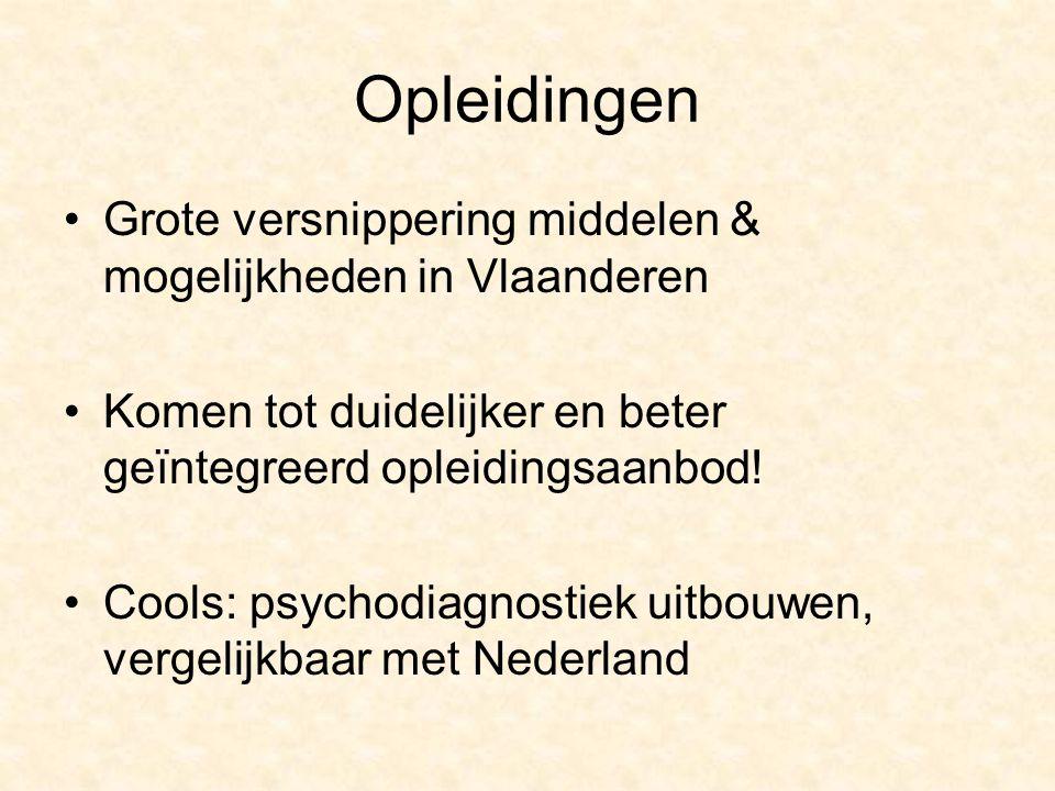 Opleidingen Grote versnippering middelen & mogelijkheden in Vlaanderen Komen tot duidelijker en beter geïntegreerd opleidingsaanbod.