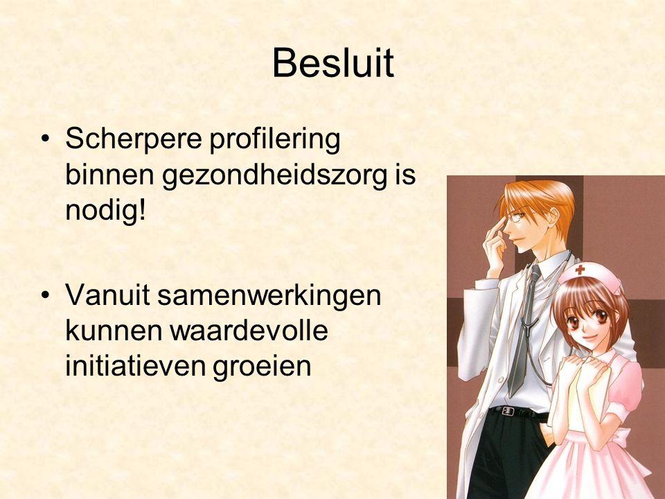 Besluit Scherpere profilering binnen gezondheidszorg is nodig.