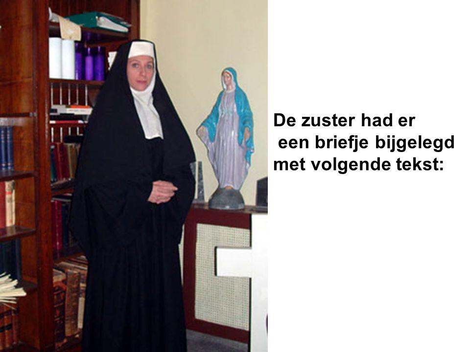 De zuster had er een briefje bijgelegd met volgende tekst: