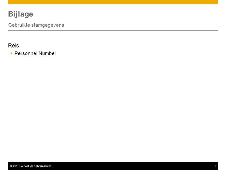 ©2011 SAP AG. All rights reserved.6 Bijlage Gebruikte stamgegevens Reis  Personnel Number