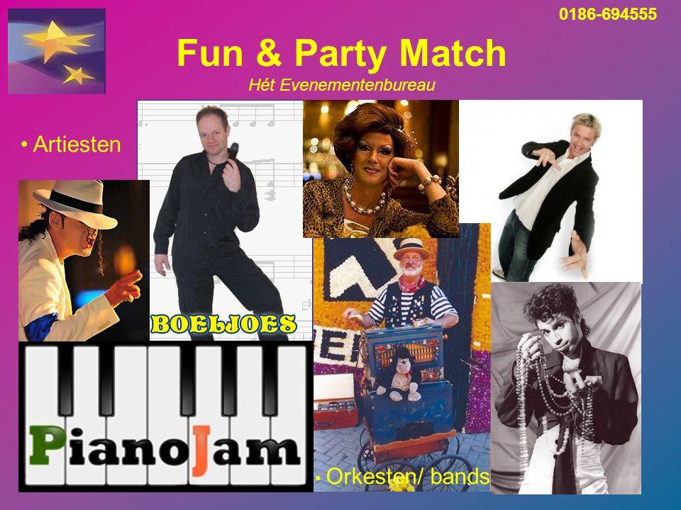 Fun & Party Match Hét Evenementenbureau Artiesten Orkesten/ bands 0186-694555