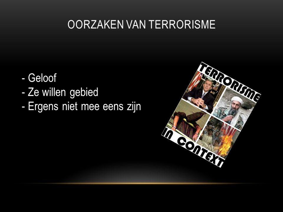OORZAKEN VAN TERRORISME - Geloof - Ze willen gebied - Ergens niet mee eens zijn