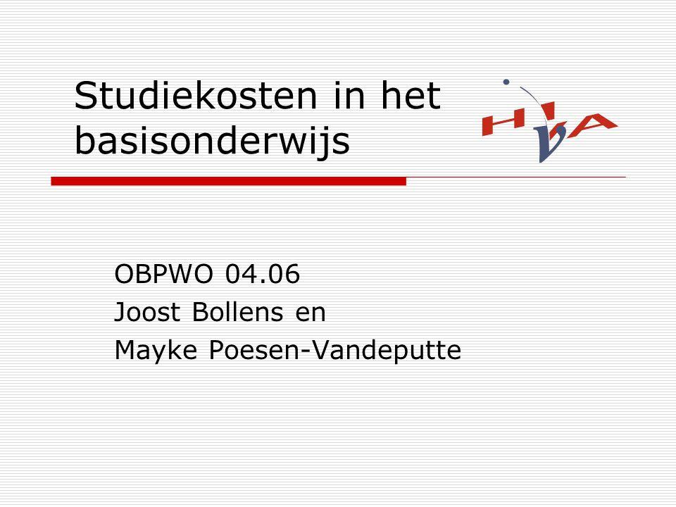 Studiekosten in het basisonderwijs OBPWO 04.06 Joost Bollens en Mayke Poesen-Vandeputte