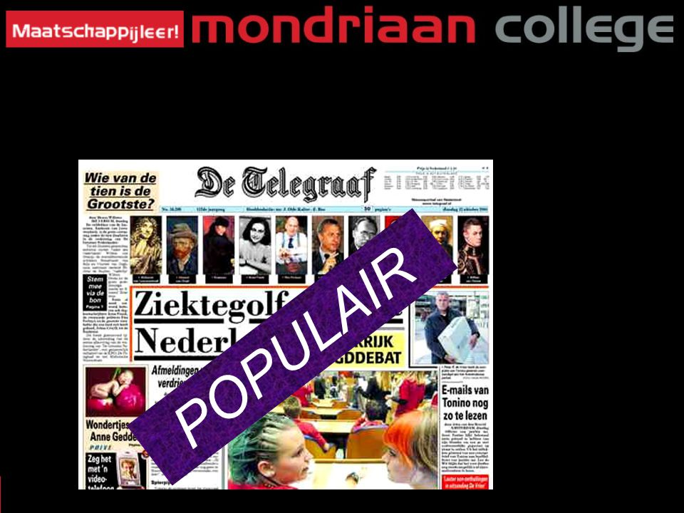 16 MASSAMEDIA §3: Wat voor Krant? Kwaliteitskrant of populaire krant? POPULAIR