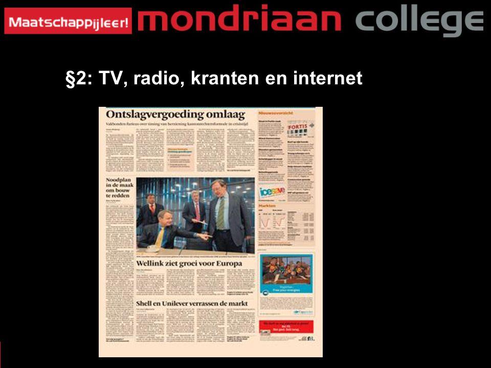 17 MASSAMEDIA §3: W§2: TV, radio, kranten en internet at voor Krant? Kwaliteitskrant of populaire krant?