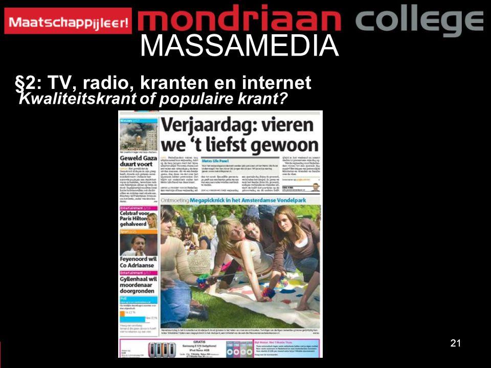 21 MASSAMEDIA §2: TV, radio, kranten en internet Kwaliteitskrant of populaire krant?