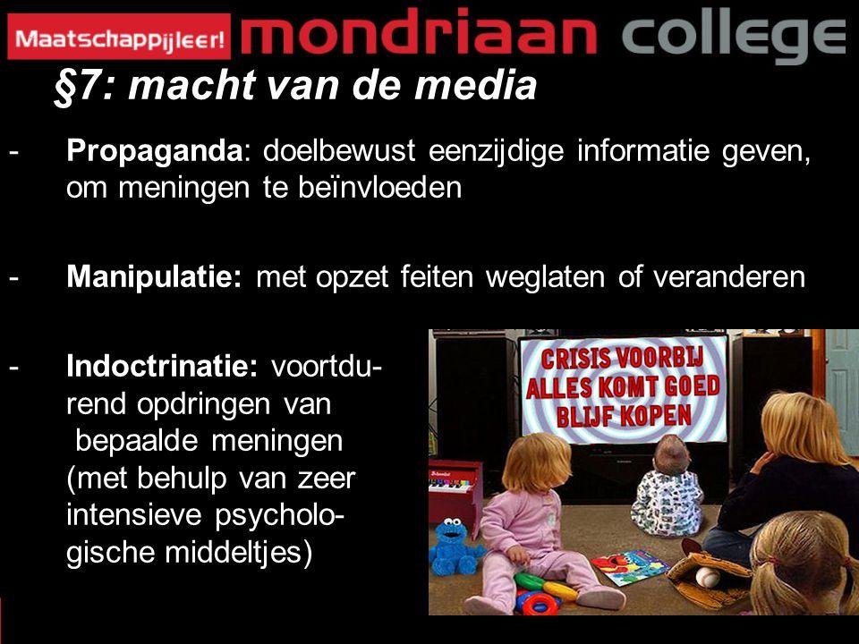 50 -Propaganda: doelbewust eenzijdige informatie geven, om meningen te beïnvloeden -Manipulatie: met opzet feiten weglaten of veranderen -Indoctrinati