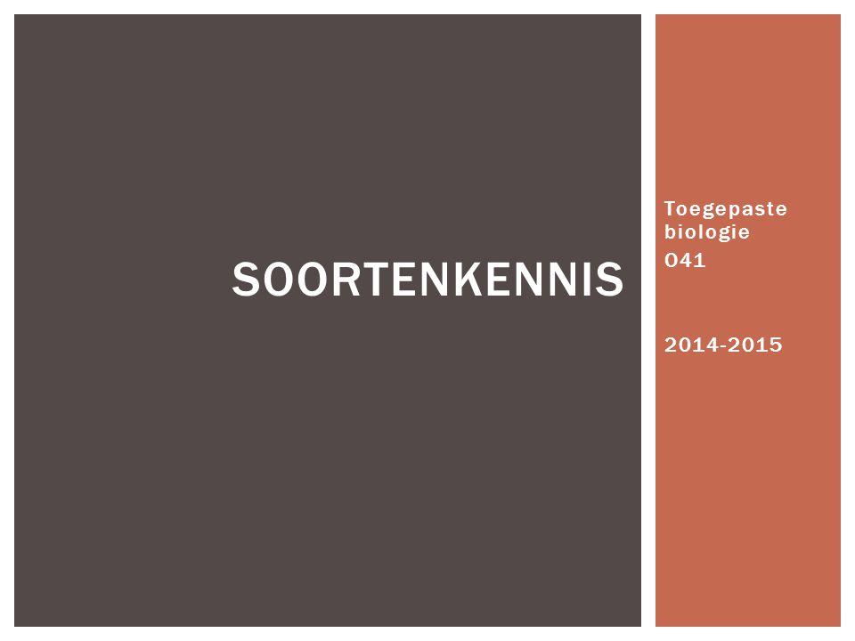 Toegepaste biologie O41 2014-2015 SOORTENKENNIS