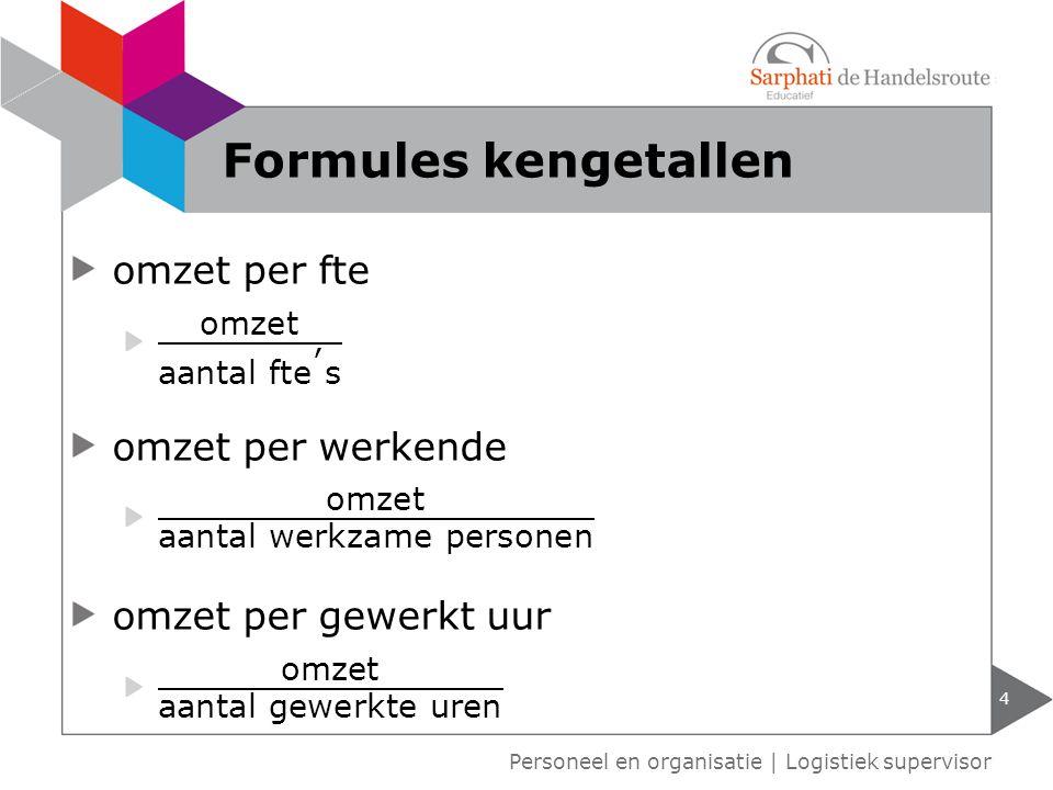 4 Personeel en organisatie | Logistiek supervisor Formules kengetallen