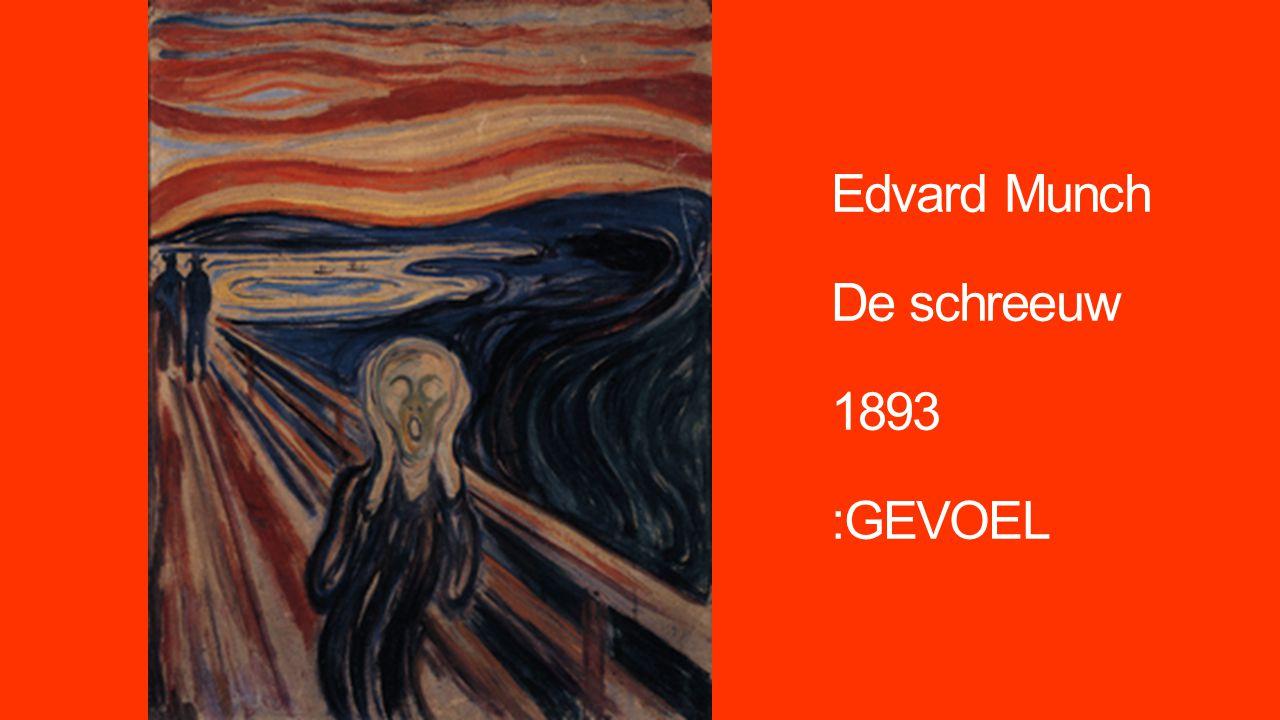 Edvard Munch De schreeuw 1893 :GEVOEL