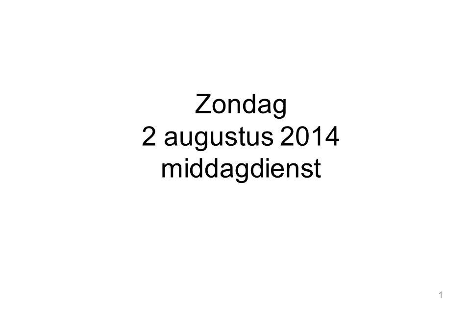 1 Zondag 2 augustus 2014 middagdienst