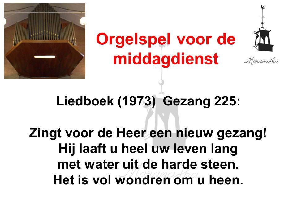 Liedboek (1973) Gezang 225: Zingt voor de Heer een nieuw gezang! Hij laaft u heel uw leven lang met water uit de harde steen. Het is vol wondren om u
