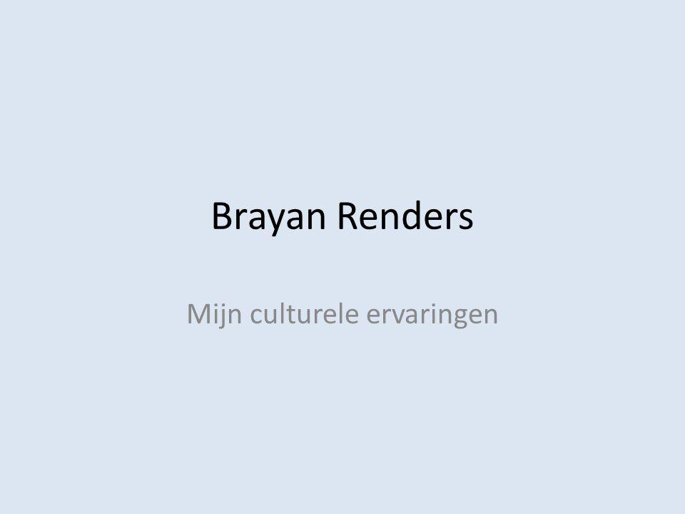 Brayan Renders Mijn culturele ervaringen
