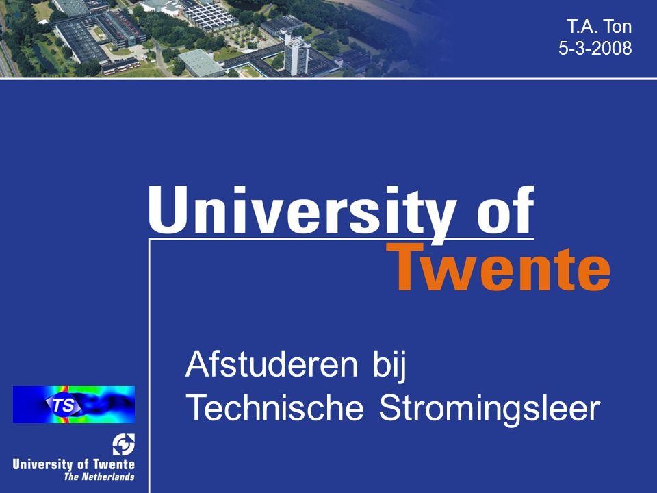 Master Technische Stromingsleer 1 jaar vakken 3 maanden stage (binnen-/buitenland) 9 maanden afstuderen (intern/extern)