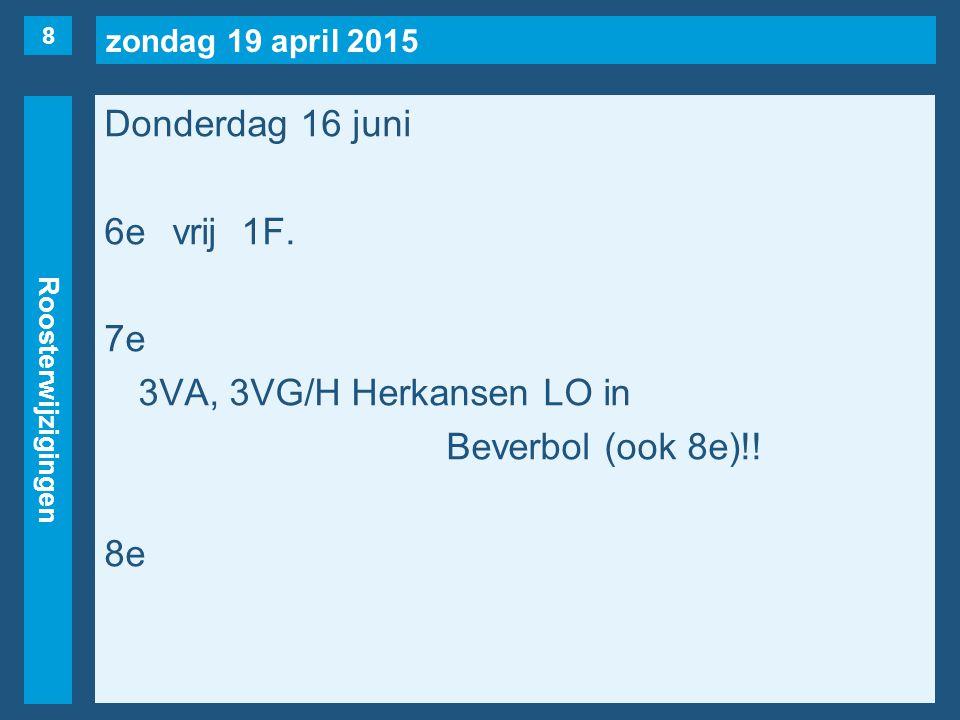 zondag 19 april 2015 Roosterwijzigingen Donderdag 16 juni 6evrij1F.