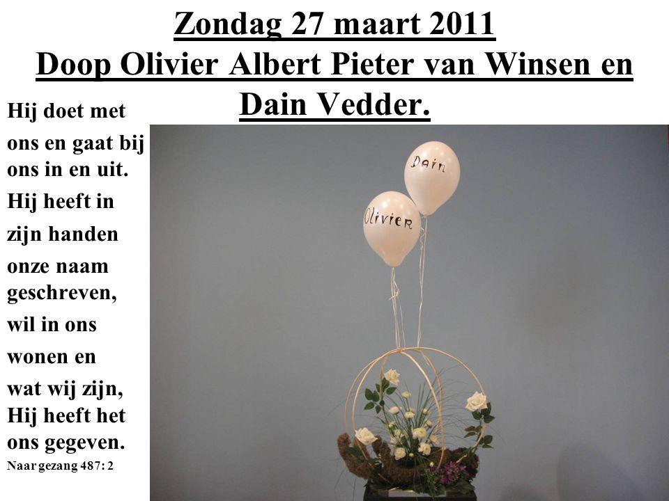 Zondag 27 maart 2011 Doop Olivier Albert Pieter van Winsen en Dain Vedder.