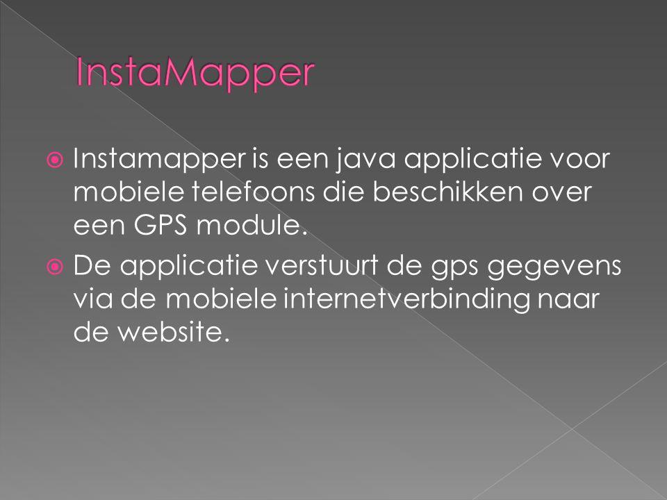  Instamapper is een java applicatie voor mobiele telefoons die beschikken over een GPS module.