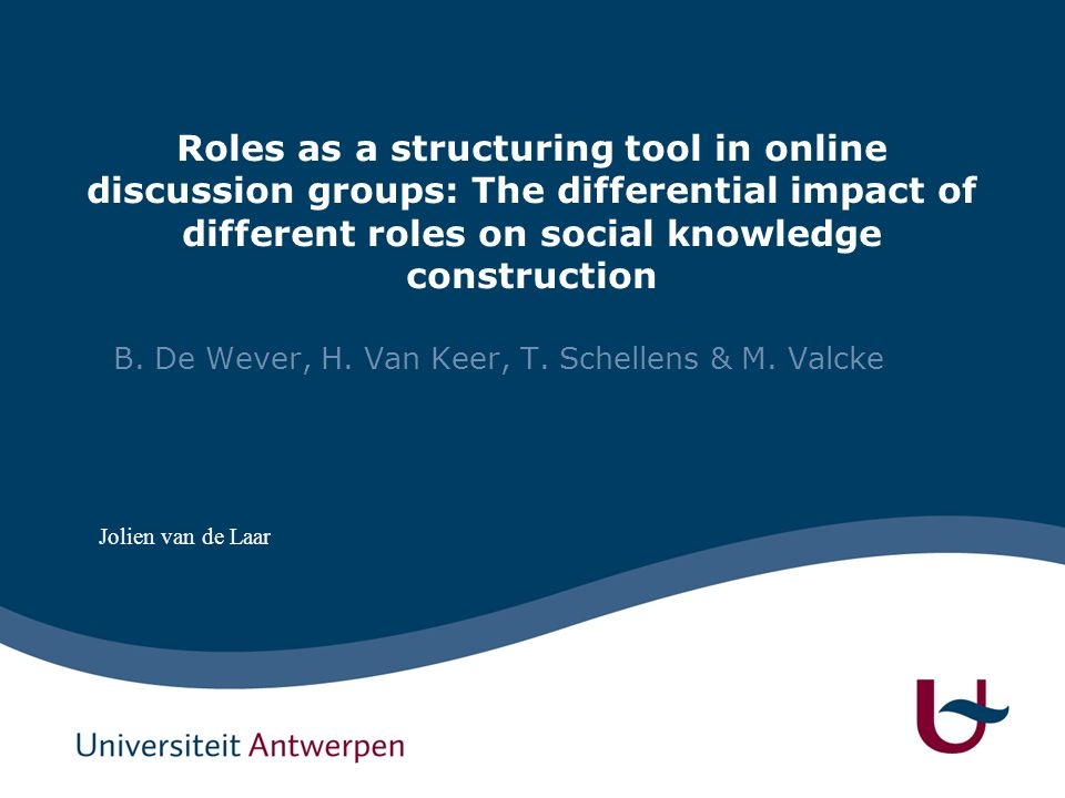 Roles as a structuring tool in online discussion groups: The differential impact of different roles on social knowledge construction B. De Wever, H. V