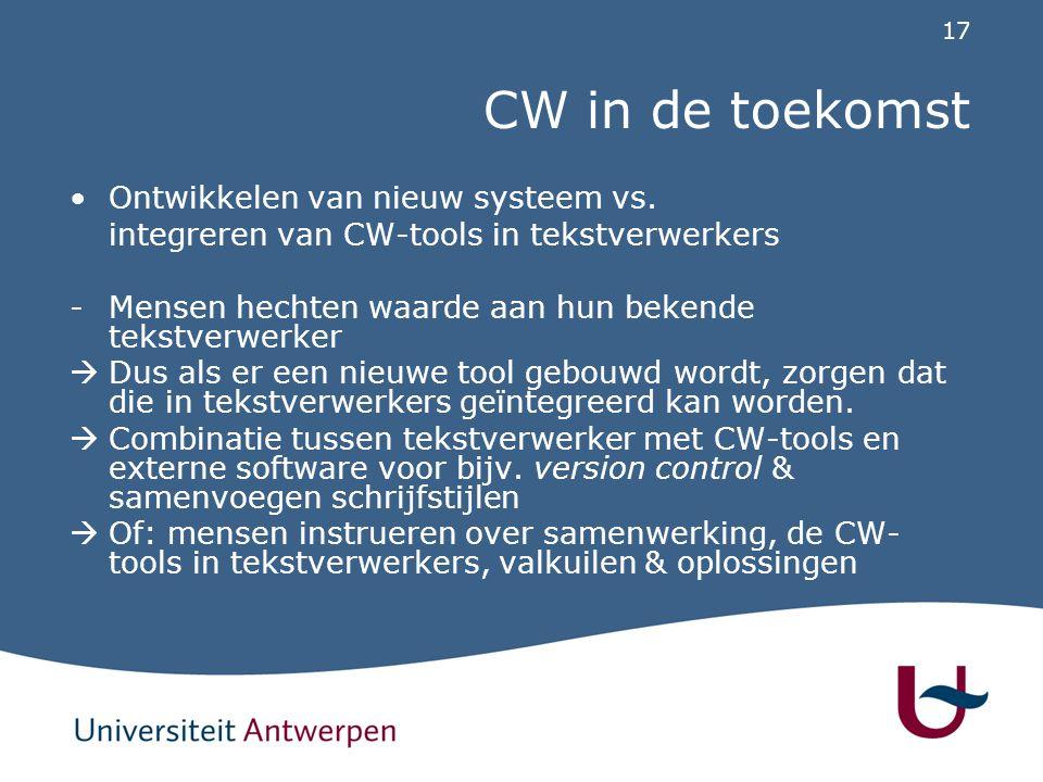 17 CW in de toekomst Ontwikkelen van nieuw systeem vs.