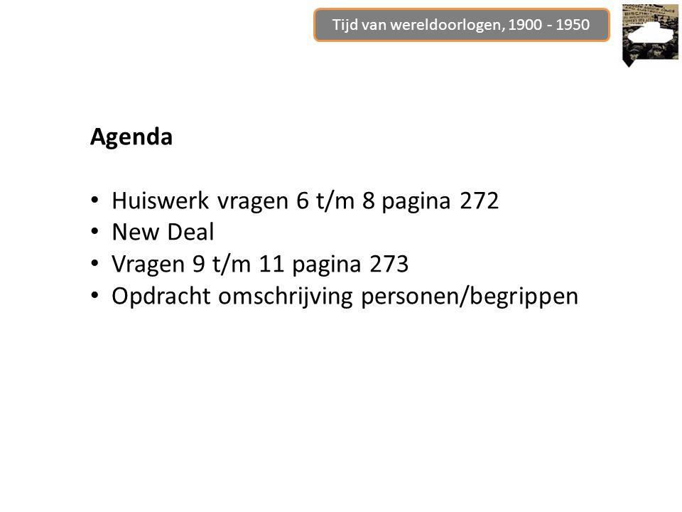 Agenda Huiswerk vragen 6 t/m 8 pagina 272 New Deal Vragen 9 t/m 11 pagina 273 Opdracht omschrijving personen/begrippen