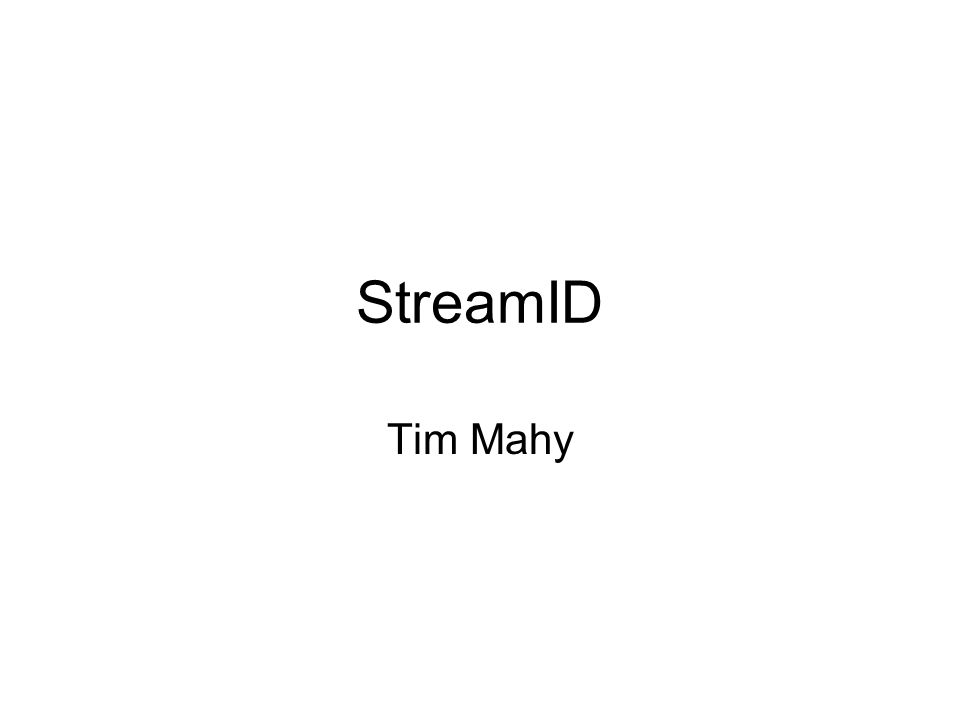 StreamID Tim Mahy
