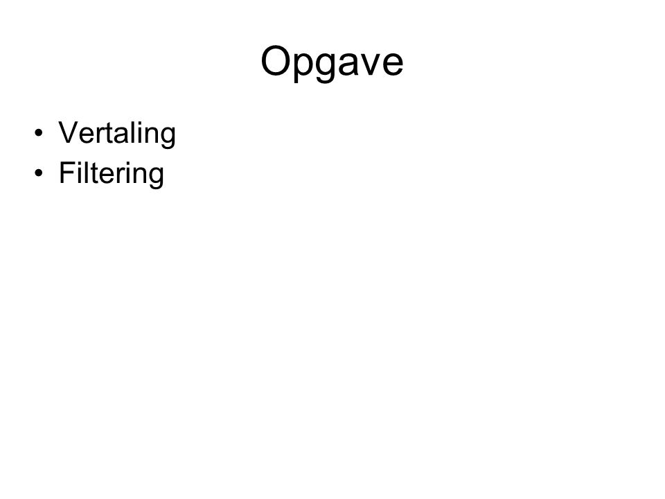 Opgave Vertaling Filtering
