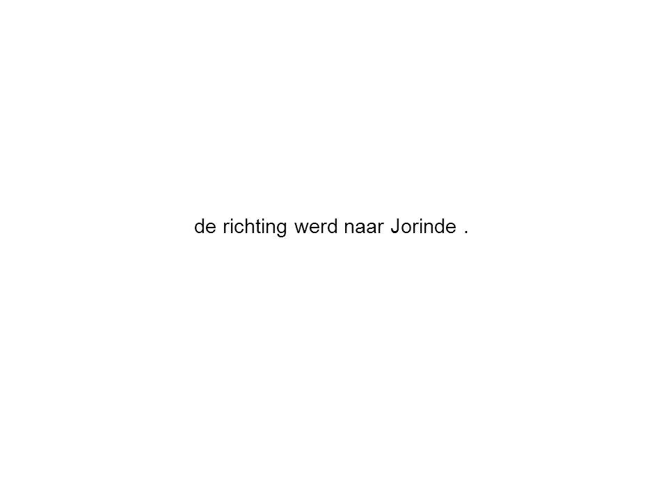 de richting werd naar Jorinde.