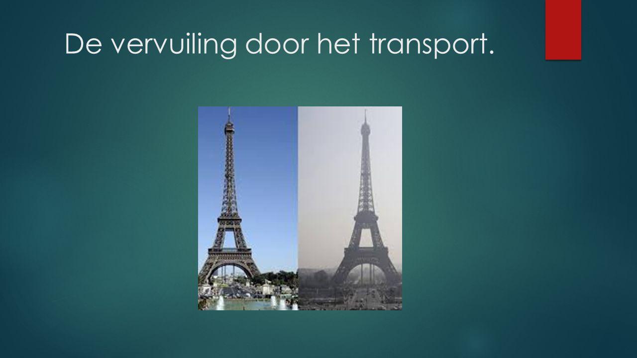 De vervuiling door het transport.