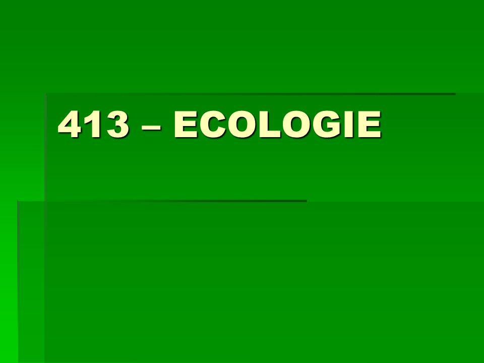 413 – ECOLOGIE