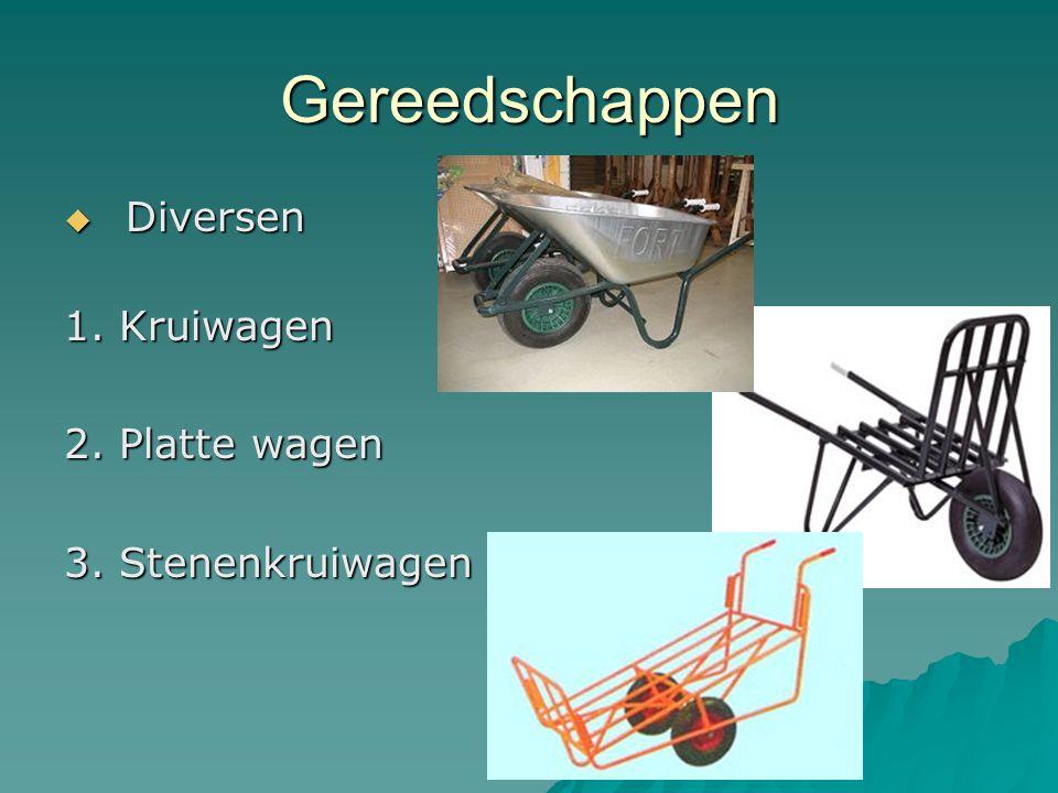 Gereedschappen  Diversen 1. Kruiwagen 2. Platte wagen 3. Stenenkruiwagen