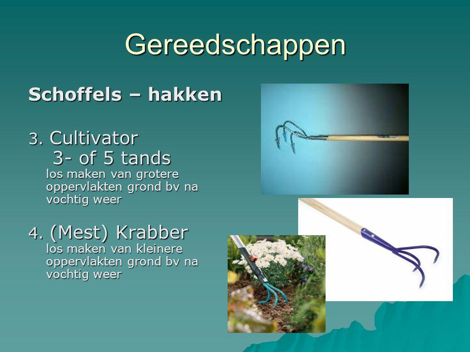 Gereedschappen Schoffels – hakken 3. Cultivator 3- of 5 tands los maken van grotere oppervlakten grond bv na vochtig weer 4. (Mest) Krabber los maken