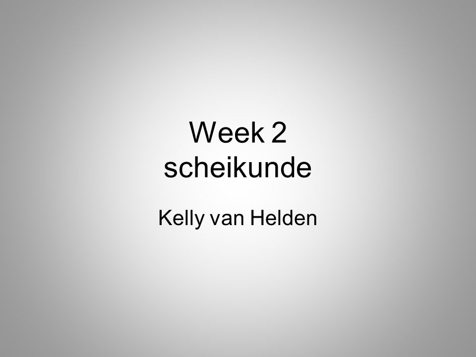 Week 2 scheikunde Kelly van Helden