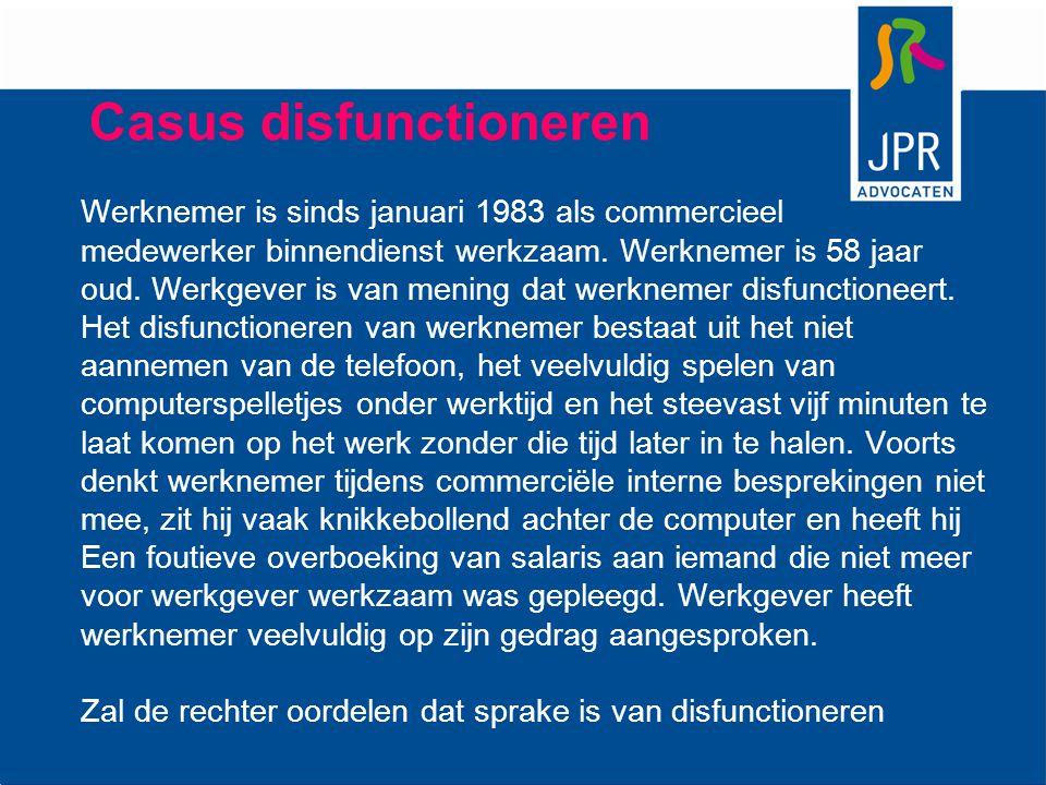 Casus disfunctioneren Werknemer is sinds januari 1983 als commercieel medewerker binnendienst werkzaam. Werknemer is 58 jaar oud. Werkgever is van men
