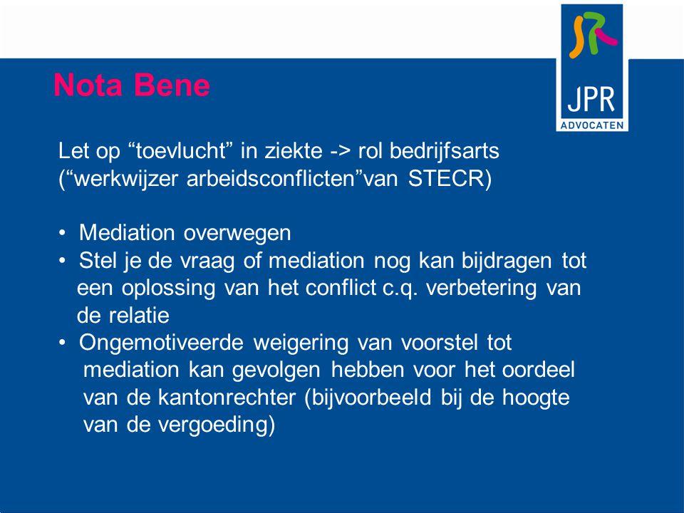 """Nota Bene Let op """"toevlucht"""" in ziekte -> rol bedrijfsarts (""""werkwijzer arbeidsconflicten""""van STECR) Mediation overwegen Stel je de vraag of mediation"""
