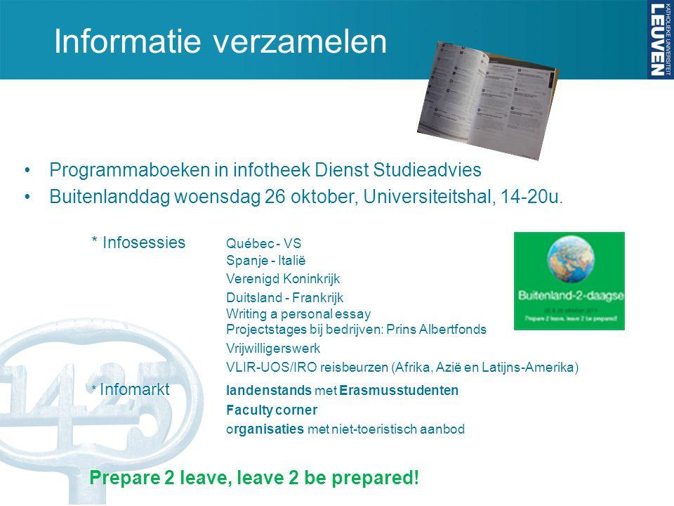 Informatie verzamelen Programmaboeken in infotheek Dienst Studieadvies Buitenlanddag woensdag 26 oktober, Universiteitshal, 14-20u.
