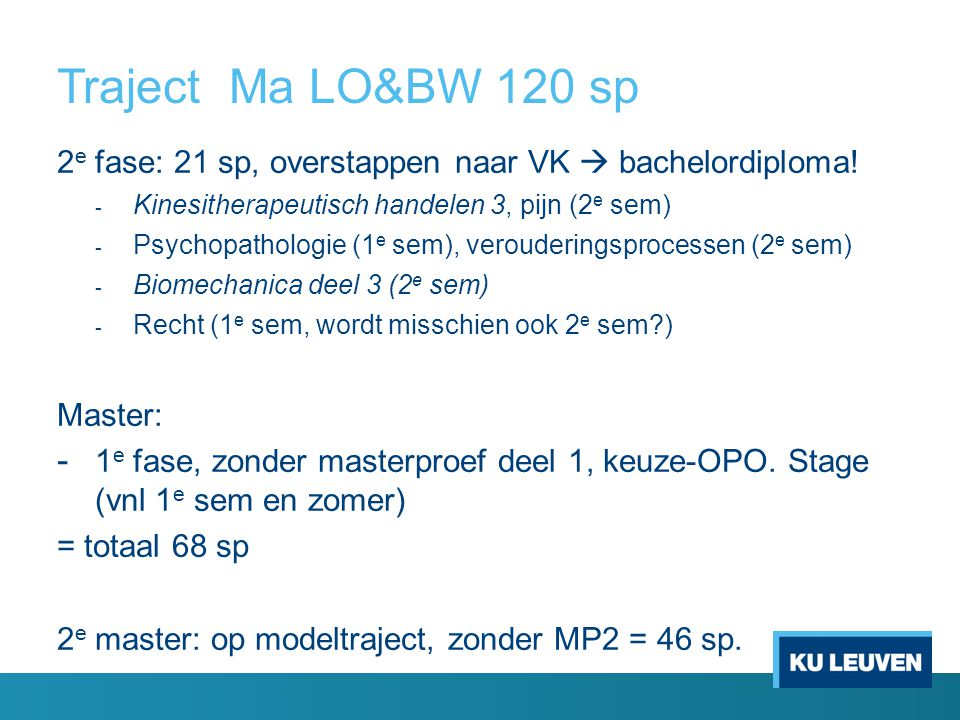 Traject Ma LO&BW 120 sp 2 e fase: 21 sp, overstappen naar VK  bachelordiploma.