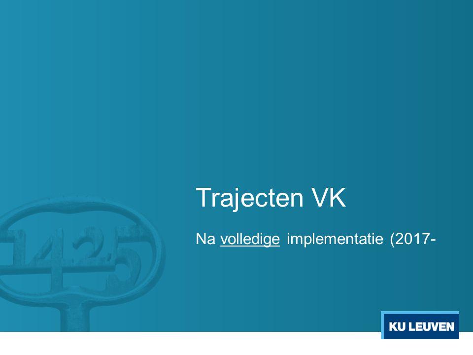 Trajecten VK Na volledige implementatie (2017-