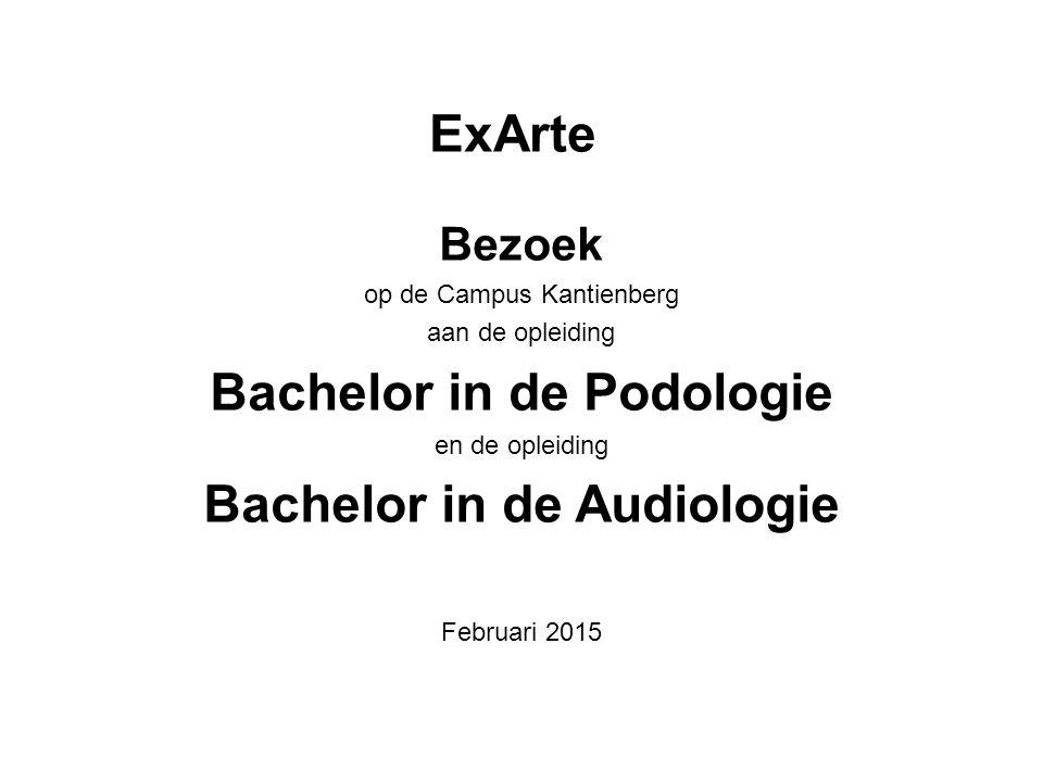 ExArte Bezoek op de Campus Kantienberg aan de opleiding Bachelor in de Podologie en de opleiding Bachelor in de Audiologie Februari 2015