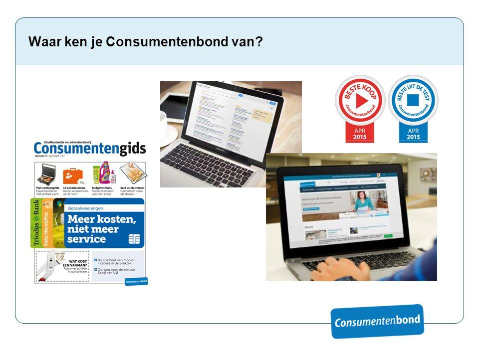 Waar ken je Consumentenbond van?